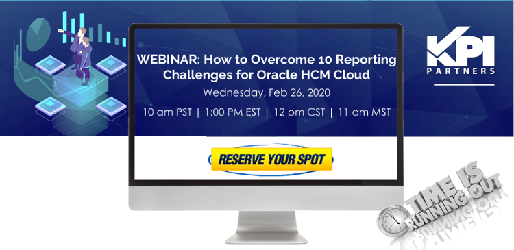 How to Overcome 10 Reporting Challenges for Oracle HCM Cloud-WEBINAR