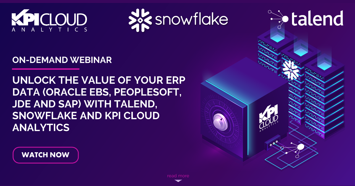 Webinar - Unlock the Value of your ERP Data with Talend, Snowflake and KPI Cloud Analytics
