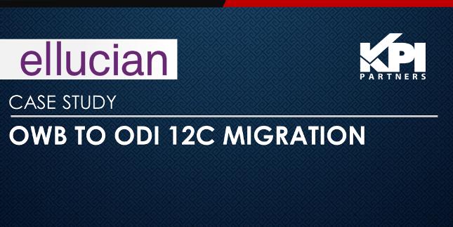 Case Study: Ellucian - OWB to ODI 12c Migration